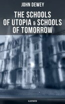 The Schools of Utopia & Schools of To-morrow (Illustrated)