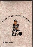 Words Of A Demented Prisoner