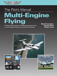 ThePilot'sManual:Multi-EngineFlying(Kindleedition)Alltheaeronauticalknowledgerequiredtoearnamulti-engineratingonyourpilotcertificate