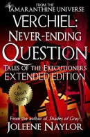 Verchiel: Never Ending Question (Tales of the Executioners)
