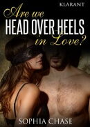 Are we HEAD OVER HEELS in love? Erotischer Liebesroman