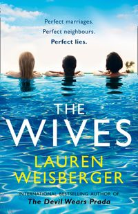 The Wives: A Devil Wears Prada novel【電子書籍】[ Lauren Weisberger ]