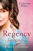 Regency Surrender: Wicked Deception: The Truth About Lady Felkirk / A Ring from a Marquess (Mills & Boon M&B…