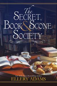 The Secret, Book & Scone Society【電子書籍】[ Ellery Adams ]