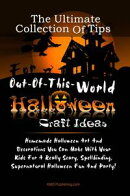 The Ultimate Collection Of Tips For Out-Of-This-World Halloween Craft Ideas