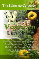 The Ultimate Collection Of Tips For Living The Healthy Vegetarian Lifestyle