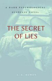 The Secret of Lies【電子書籍】[ Md Ariful Islam ]
