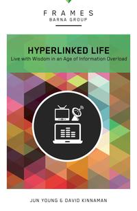 TheHyperlinkedLife,eBookLivewithWisdominanAgeofInformationOverload