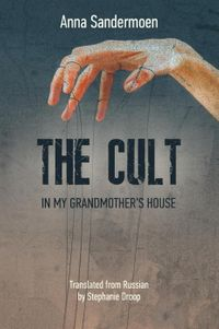The Cult in My Grandmother's House