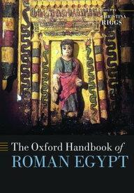 The Oxford Handbook of Roman Egypt【電子書籍】