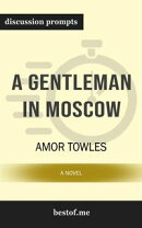 "Summary: ""A Gentleman in Moscow: A Novel"" by Amor Towles 