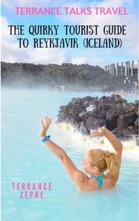 Terrance Talks Travel: The Quirky Tourist Guide to Reykjavik (Iceland)【電子書籍】[ Terrance Zepke ]