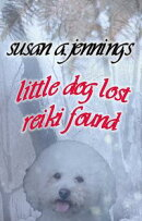Little Dog Lost, Reiki Found
