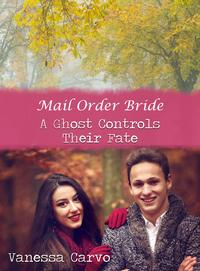 MailOrderBride:AGhostControlsTheirFate