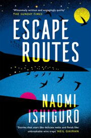 Escape Routes'Winsomely written and engagingly quirky' The Sunday Times【電子書籍】[ Naomi Ishiguro ]