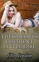 The Sheriff's Obedient Little Girl