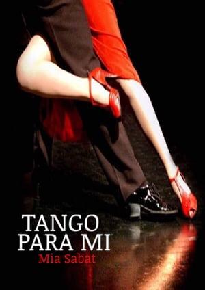 Tango para m?【電子書籍】[ Mia Sabat ]