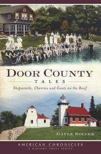 DoorCountyTalesShipwrecks,CherriesandGoatsontheRoof
