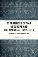 Experiences of War in Europe and the Americas, 1792–1815