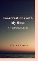 Conversations with My Muse: A Year with Calliope