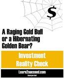 A Raging Gold Bull or a Hibernating Golden Bear?