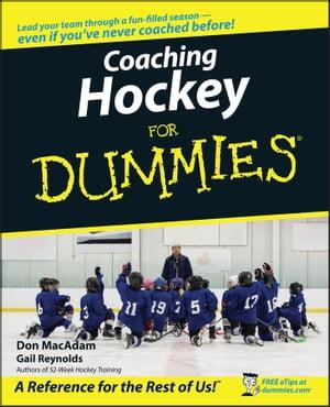 Coaching Hockey For Dummies【電子書籍】[ Don MacAdam ]