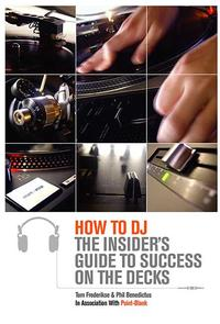 HowtoDJTheInsider'sGuidetoSuccessontheDecks