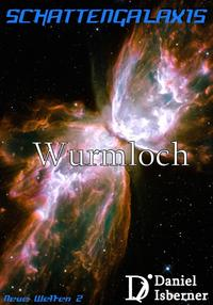 Schattengalaxis - WurmlochNeue Welten 2【電子書籍】[ Daniel Isberner ]
