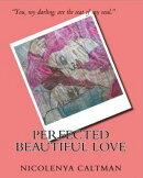 Perfected Beautiful Love