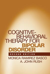 Cognitive-Behavioral Therapy for Bipolar Disorder, Second Edition【電子書籍】[ Monica Ramirez Basco, PhD ]
