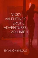 Vicky Valentine's Erotic Adventures: Volume 1