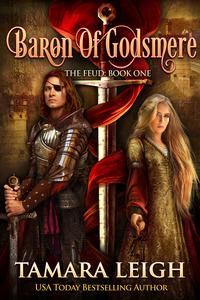 BARON OF GODSMERE: Book OneA Medieval Romance【電子書籍】[ Tamara Leigh ]