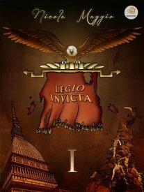 Legio Invicta【電子書籍】[ Nicola Maggio ]
