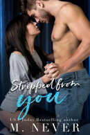 Stripped From You (Prequel to Strip Me Bare)