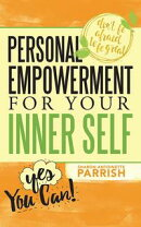 Personal Empowerment for Your Inner Self