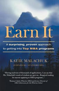 Earn ItA Surprising and Proven Approach to Getting into Top Mba Programs【電子書籍】[ Katie Malachuk ]