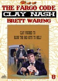 Clay Nash 8: The Fargo Code【電子書籍】[ Brett Waring ]