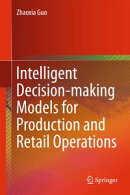 Intelligent Decision-making Models for Production and Retail Operations