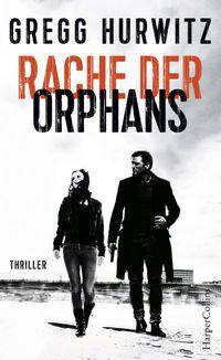Rache der OrphansAgenten-Thriller【電子書籍】[ Gregg Hurwitz ]