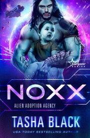 NoxxAlien Adoption Agency #1【電子書籍】[ Tasha Black ]
