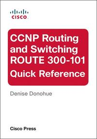 CCNPRoutingandSwitchingROUTE300-101QuickReference