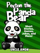 Peyton the Panda Bear: Short Stories, Games, Jokes, and More!