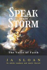 Speak to the Storm【電子書籍】[ Ja Sloan ]
