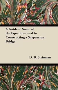 AGuidetoSomeoftheEquationsusedinConstructingaSuspensionBridge