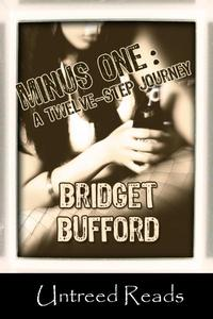 Minus OneA Twelve-Step Journey【電子書籍】[ Bridget Bufford ]