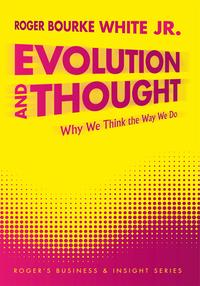EvolutionandThoughtWhyWeThinktheWayWeDo