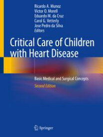 Critical Care of Children with Heart DiseaseBasic Medical and Surgical Concepts【電子書籍】