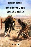 Roy Hunter - Der einsame Reiter