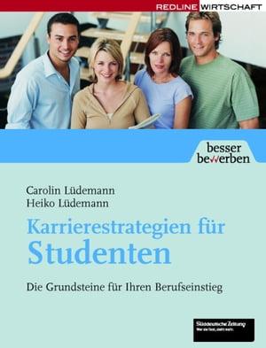 Karrierestrategien f?r StudentenDie Grundsteine f?r ihren Berufseinstieg【電子書籍】[ Caroline L?demann ]