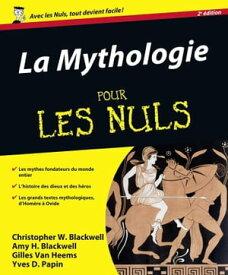 La Mythologie Pour les Nuls【電子書籍】[ Gilles VAN HEEMS ]